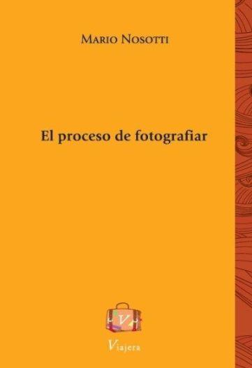 Nosotti_ELProcesodeFotografiar