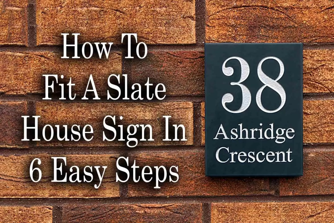 How to fit a slate house sign in 6 easy steps?