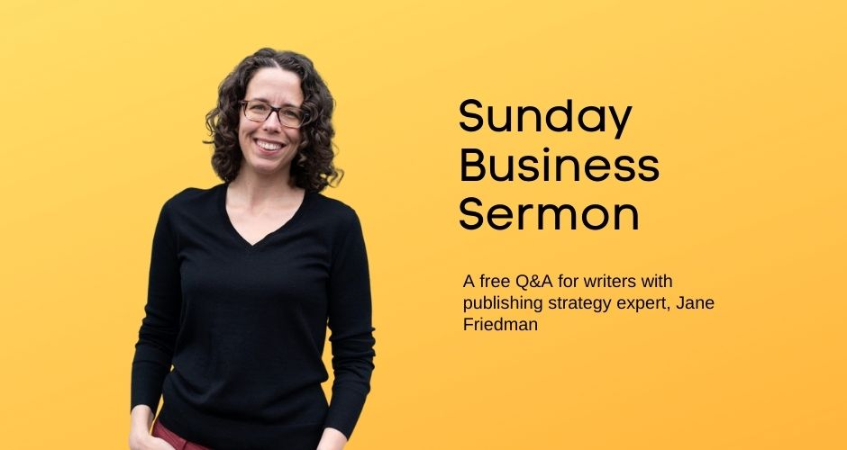 Jane Friedman - Sunday Business Sermon