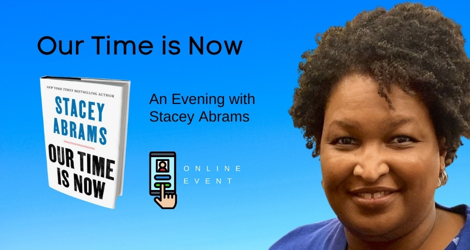 An evening with Stacey Abrams - Our Time is Now