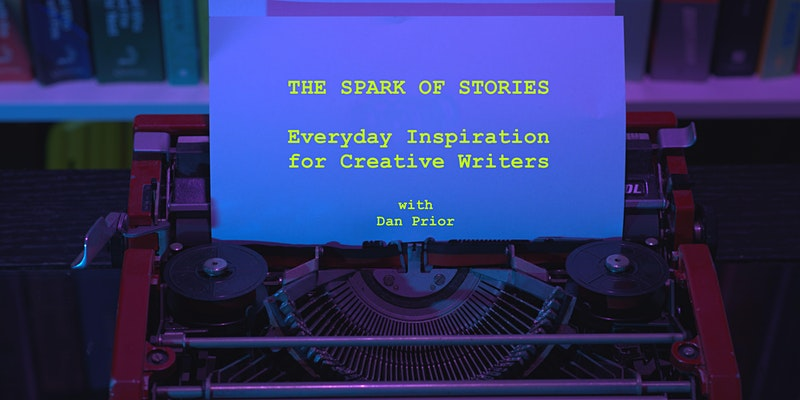 The Spark of Stories - Everyday Inspiration For Creative Writers