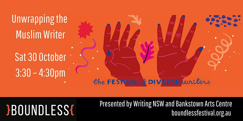 Unwrapping the Muslim Writer – Boundless Festival 2021