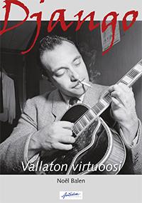 Noël Balen: Django. Vallaton virtuoosi (Aviador Kustannus, 2014)
