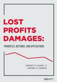 Lost Profits Damages: Principles, Methods, And Applications