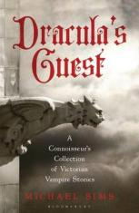 Dracula's Guest : A Connoisseur's Collection of Victorian Vampire Stories Paperback / softback by Michael Sims