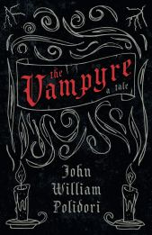 The Vampyre - A Tale by John William Polidori