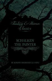 Schalken the Painter by Joseph Sheridan Le Fanu