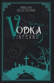 Vodka&Inferno - Baciami, Giuda - Penelope delle colonne