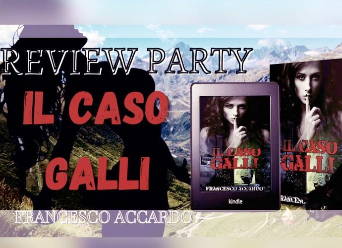 review party il caso galli