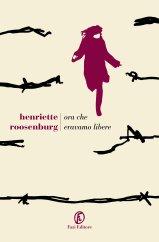 Ora che eravamo libere di Henriette Roosenburg copertina libro