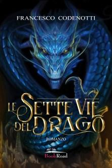 Le Sette vie del Drago di Francesco Codenotti