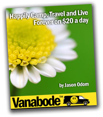 Vanabode book to learn to happily camp, travel, and live forever on $20 a day