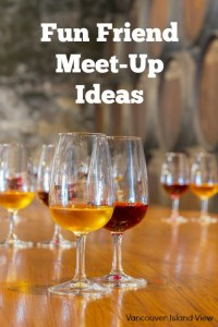 Fun Friend Meet-Ups on Vancouver Island