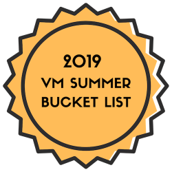 2019 VM Summer Bucket List