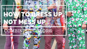 dress up not mess up -combining colors in fashion.png