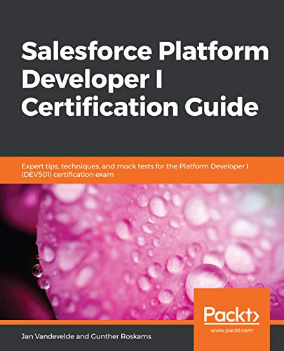 Salesforce Platform Developer 1 Certification Guide Book