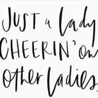 cheerin' on other ladies