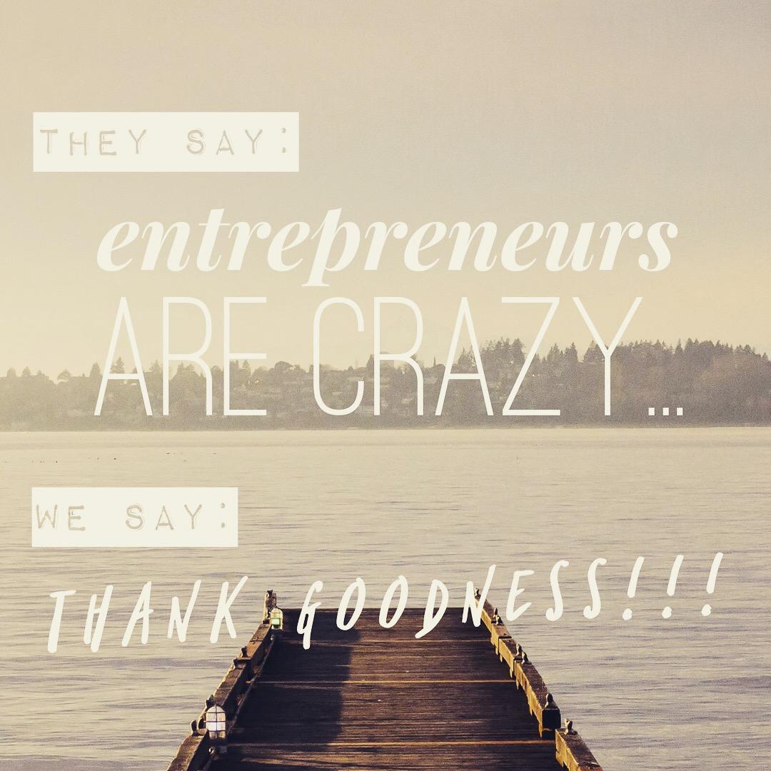 thank goodness for entrepreneurs