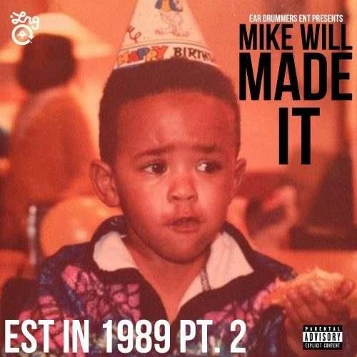 @MikeWiLLMadeIt » Est. In 1989 Part 2 (via @Ear_Drummers) [Mixtape]