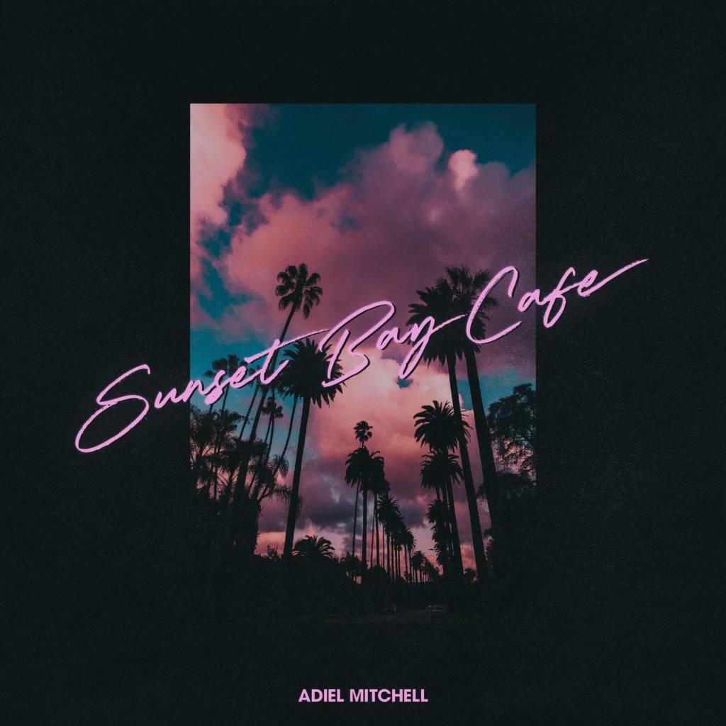 MP3: Adiel Mitchell - Sunset Bay Cafe [Prod. Levi Double U]