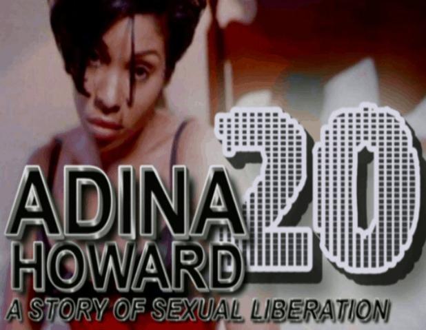 Video: @AdinaHoward 20: A Story Of Sexual Liberation [Full Movie]