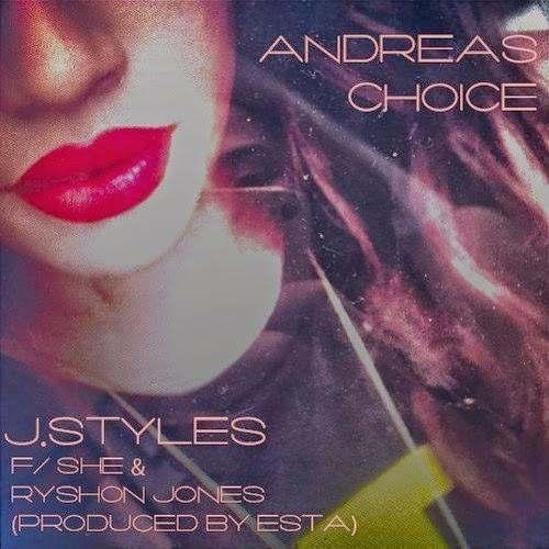 MP3: @JStyles310 feat. @RyshonJones & She - Andrea's Choice