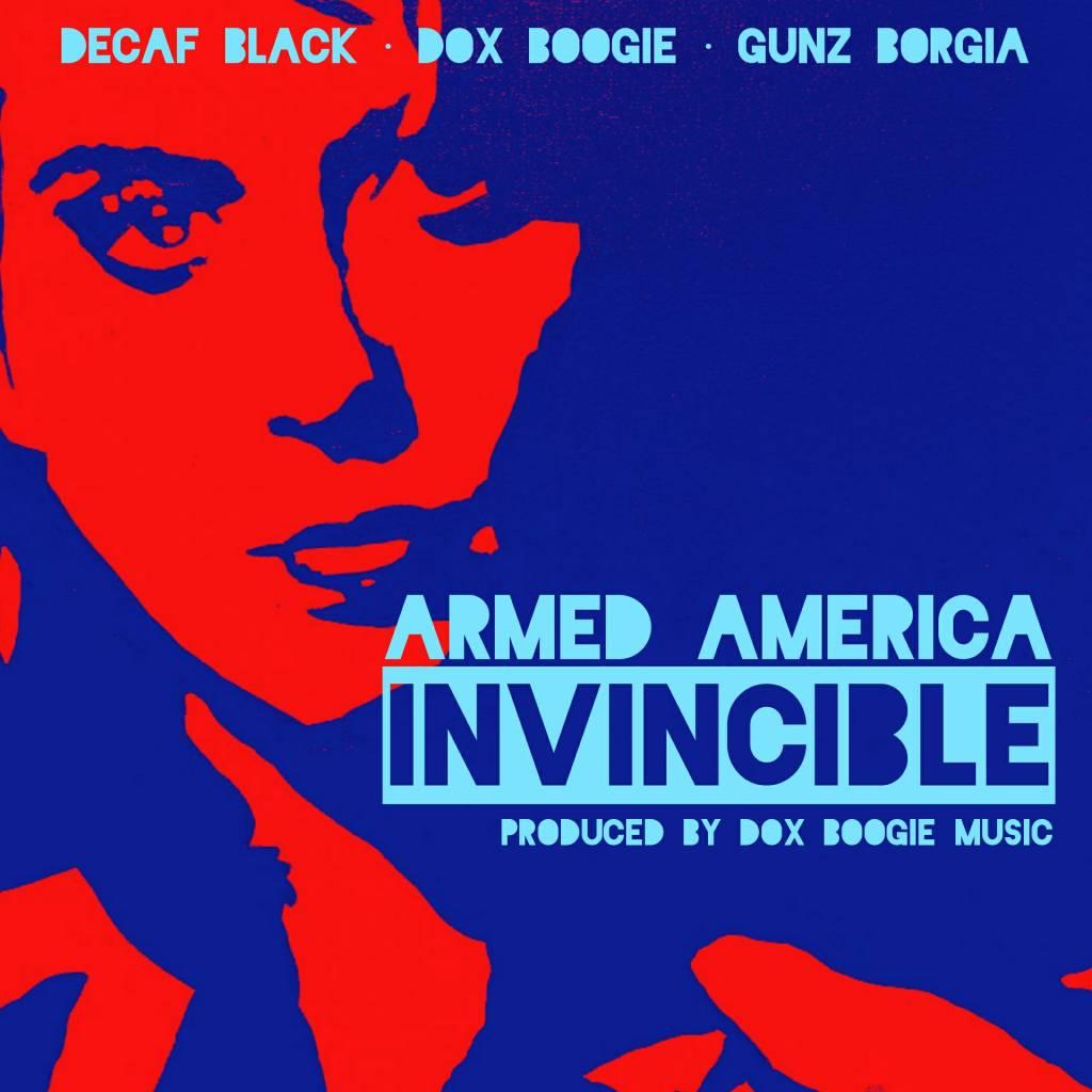 MP3: Armed America - Invincible (@Decaf666 @DoxBoogie @GunzBorgia)