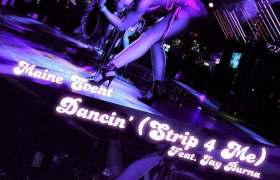 Dancin' (Strip 4 Me) track by Maine Event & Jay Burna