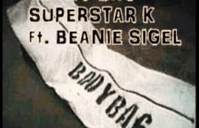 Body Bag track by Superstar K & Beanie Sigel