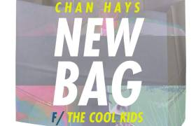 MP3: ChanHays feat. The Cool Kids (@TheCoolxKids) - New Bag