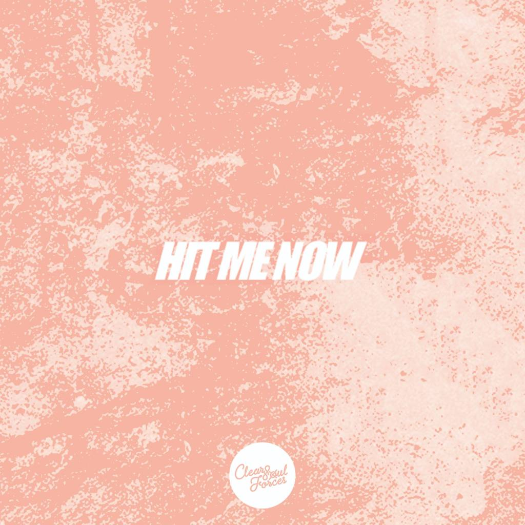MP3: Clear Soul Forces - Hit Me Now