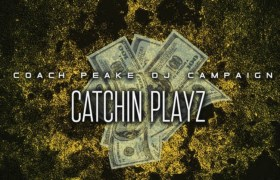 Coach Peake & DJ Campaign (@Peake864 @DJCampaign803) Are 'Catchin' Playz' On This New Mixtape