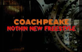 MP3: Coach Peake - Nothin New Freestyle (@Peake864)