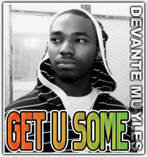 @DevanteMyles » Get U Some [MP3]