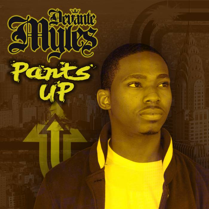 @DeVanteMyles » Pants Up [Mixtape]