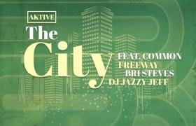 MP3: DJ Aktive feat. Common, Freeway, Bri Steves, & DJ Jazzy Jeff - The City