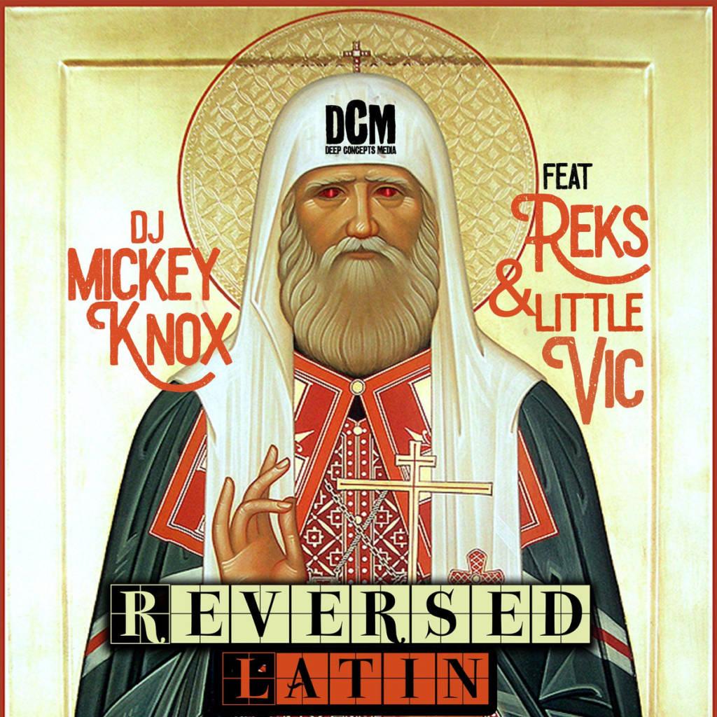 MP3: DJ Mickey Knox feat. Reks & Little Vic - Reversed Latin