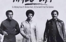MP3: DJ Mickey Knox feat. Mickey Factz, BZ Da God, & Fred The Godson - Times Up [Prod. 5ickness]
