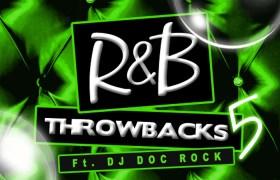 Mixtape: 'R&B Throwbacks 5' By @DJMickeyKnox feat. @DJDocRock