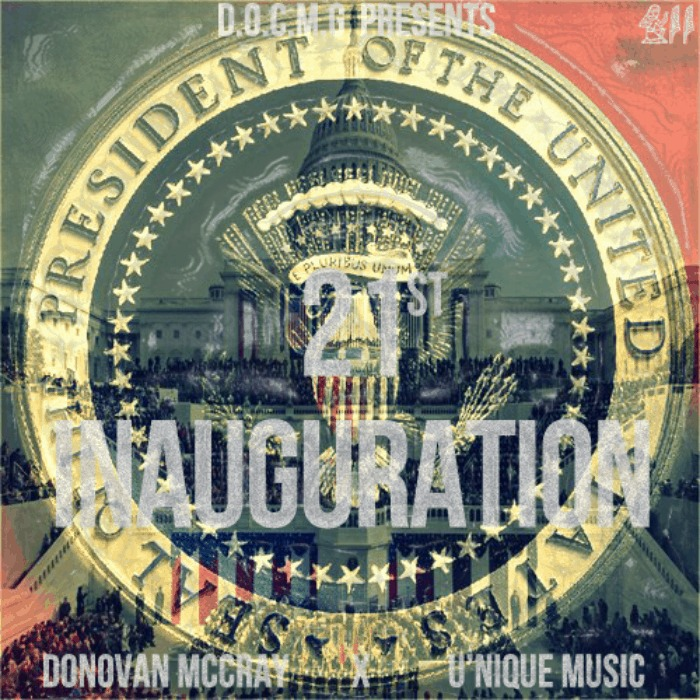 @DOCMGroup Presents @DonovanMcCray & @TheUNiqueMusic » 21st Inauguration [EP]