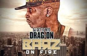 Stream Drag-On (@IAmDrag_On) & DJ Get It Rite's (@RespectMuzik) 'Barz On Fire' Mixtape
