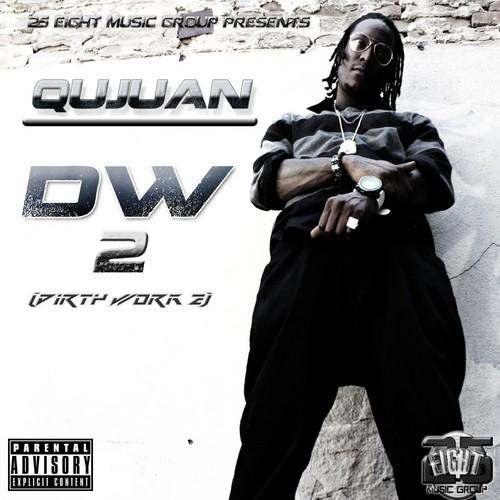 QuJuan Jamani (@QuJuanThaDon) » DW2 (Dirty Work 2) [Mixtape]