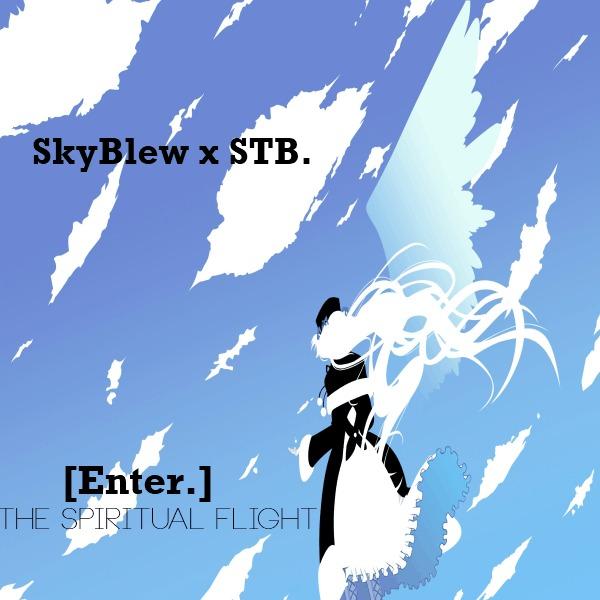 SkyBlew (@HeySkyBlew) & STB (@STBinFL) » [Enter.] The Spiritual Flight [EP]