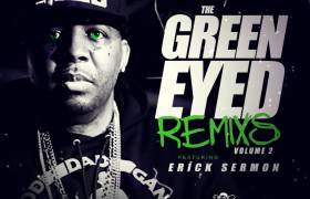 Stream Erick Sermon's 'Green Eyed Remixes 2' Album (@IAmErickSermon)