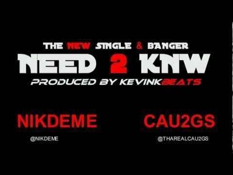 @NikDeme & Cau2Gs (@ThaRealCau2Gs) » Need 2 Knw (Prod. By @KevinKBeats) [Audio]