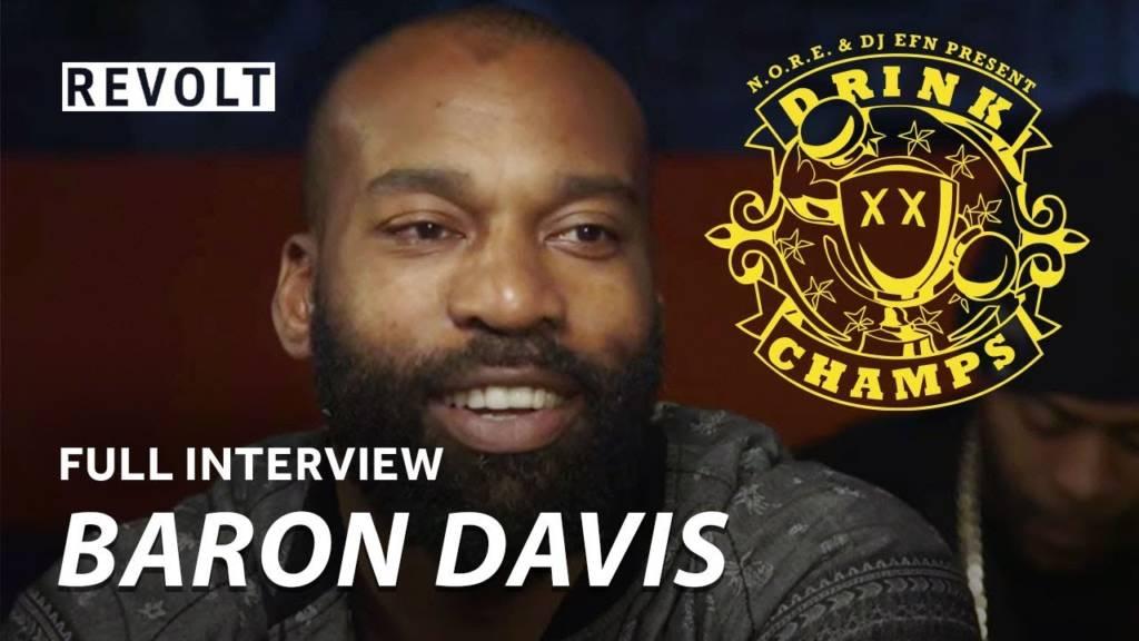 Video: @BaronDavis On @DrinkChamps (@Noreaga @DJEFN @RevoltTV)