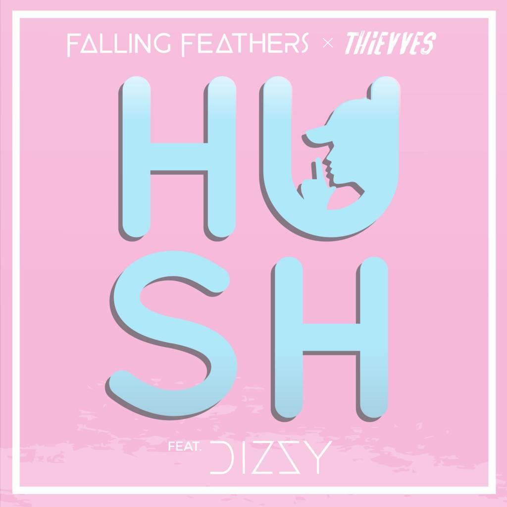 MP3: Falling Feathers (@IAmFallFeathers) feat. Dizzy - Hush (Thievves x Dizzy Remix)
