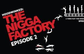 Watch Part 2 Of Speech's Web Series 'The Nigga Factory'