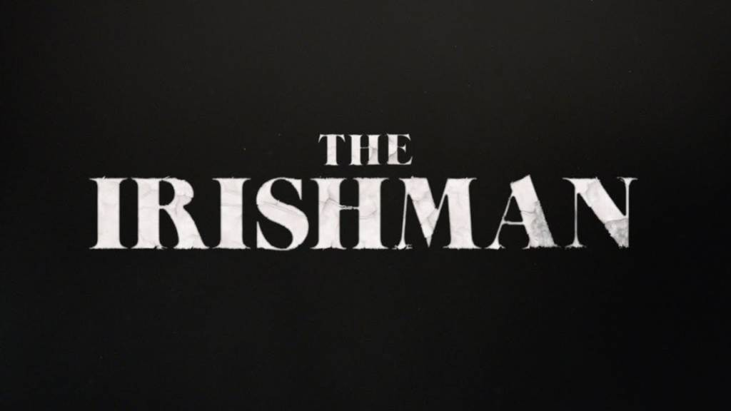 Teaser Trailer For Netflix Original Movie 'The Irishman'