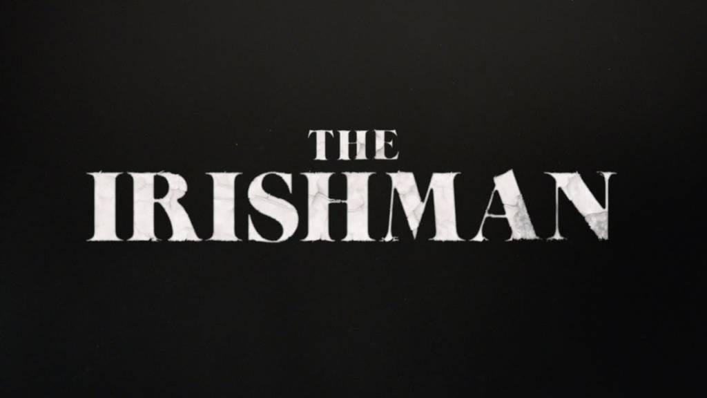 Teaser Trailer For Netflix Original Movie 'The Irishman'